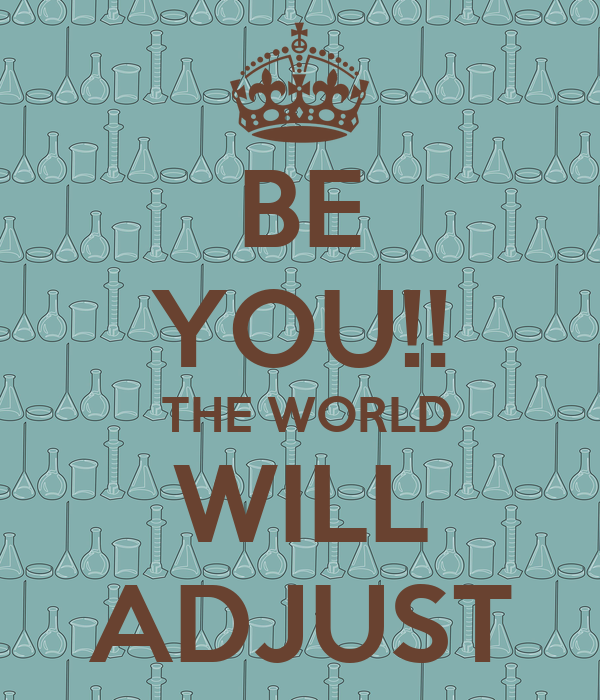 Be You  The world will adjust  • Singapore Expats Forum