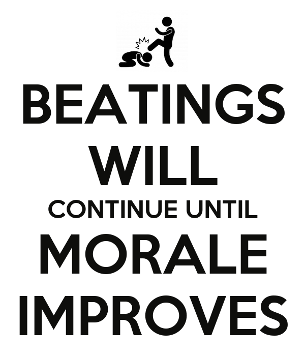[Image: beatings-will-continue-until-morale-improves-5.png]