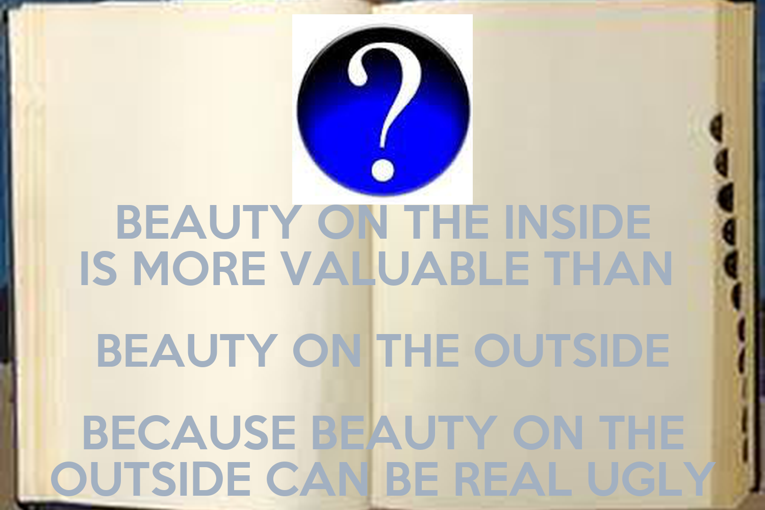 the ugly and beauty inside essay Ugly truth about beauty - cosmetics essay example if you're a man, at some point a woman will ask you how she looks - ugly.
