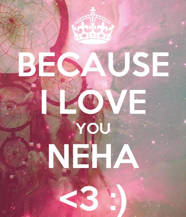 Wallpaper I Love You Neha : BEcAUSE I LOVE YOU NEHA