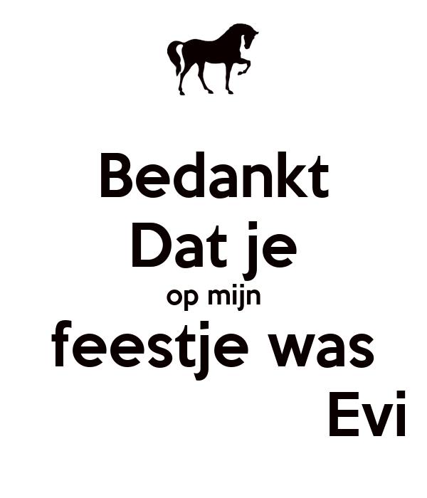 Bedankt Dat Je Op Mijn Feestje Was Evi Poster Evi Keep Calm O Matic