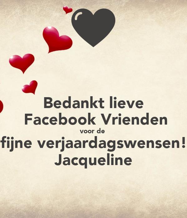Bedankt Lieve Facebook Vrienden Voor De Fijne Verjaardagswensen Jacqueline Poster Jacqueline Keep Calm O Matic