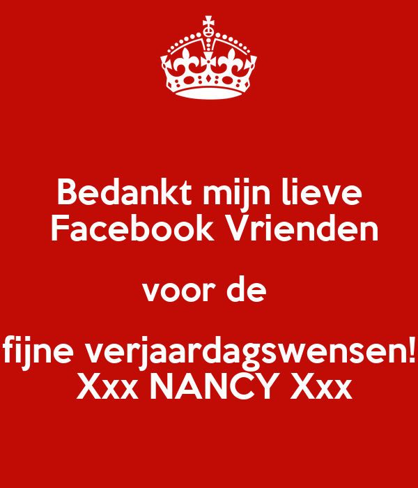 Bedankt Mijn Lieve Facebook Vrienden Voor De Fijne Verjaardagswensen Xxx Nancy Xxx Poster Nancy Keep Calm O Matic