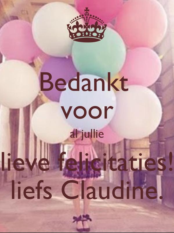 Bedankt Voor Al Jullie Lieve Felicitaties Liefs Claudine Poster Claudine Keep Calm O Matic