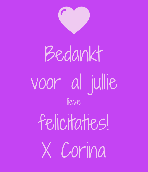 Bedankt Voor Al Jullie Lieve Felicitaties X Corina Poster Corina Keep Calm O Matic