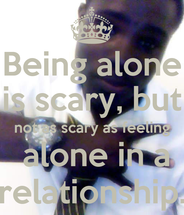 Feeling Alone In A Relationship Scary as feeling alone inFeeling Alone In A Relationship Tumblr