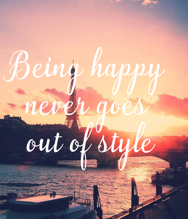 Being happy never goes out of style Poster | kayla ...