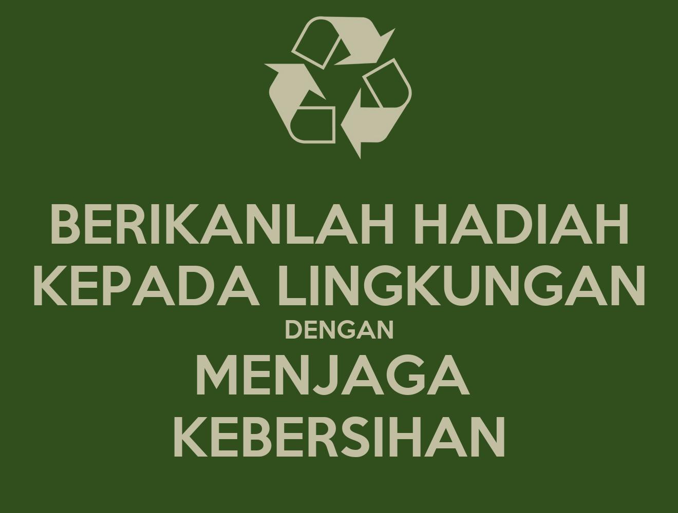 Berikanlah Hadiah Kepada Lingkungan Dengan Menjaga