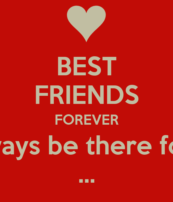 Quotes About Love Relationships: BEST FRIENDS FOREVER I'll Always Be There For You