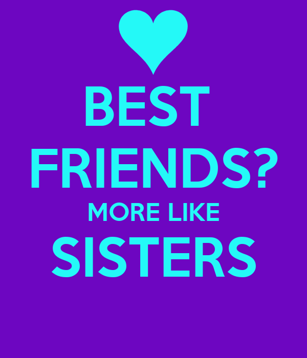 Best Friends More Like Sisters Poster Christy Brock Keep Calm O