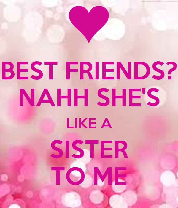 Best Friends Nahh Shes Like A Sister To Me Poster Alishaali708