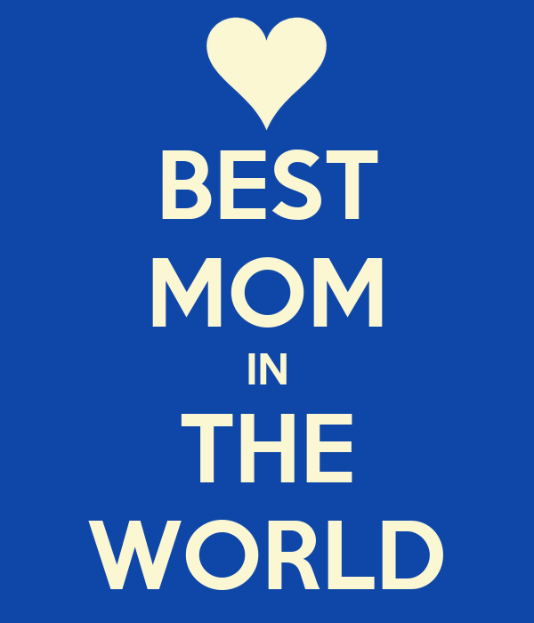 Best Mom In The World Quotes. QuotesGram
