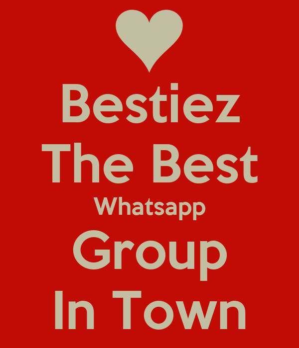 Bestiez The Best Whatsapp Group In Town Poster | meteor | Keep Calm-o ...