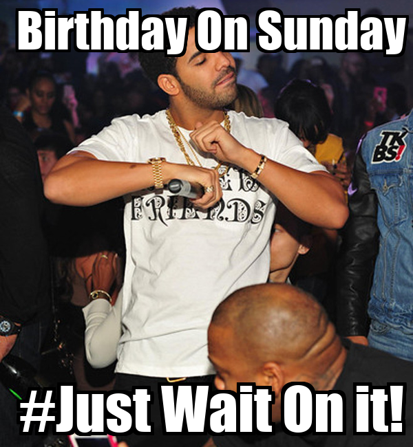 Birthday On Sunday #Just Wait On it! Poster | Kyle | Keep ...