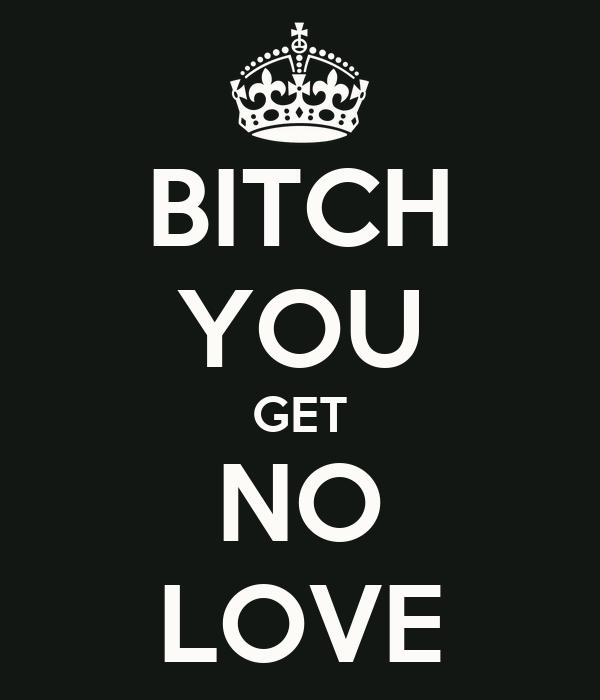 love bitch: