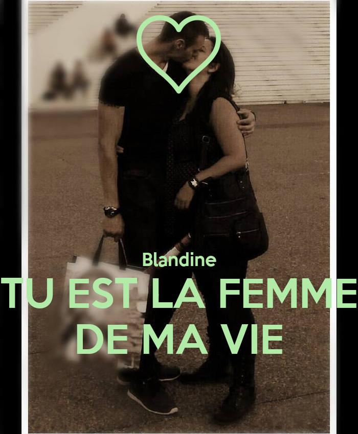 Blandine tu est la femme de ma vie poster xavier keep for Tu est le miroir de ma vie