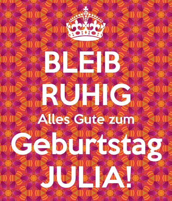 Bleib Ruhig Alles Gute Zum Geburtstag Julia Poster Lilianne