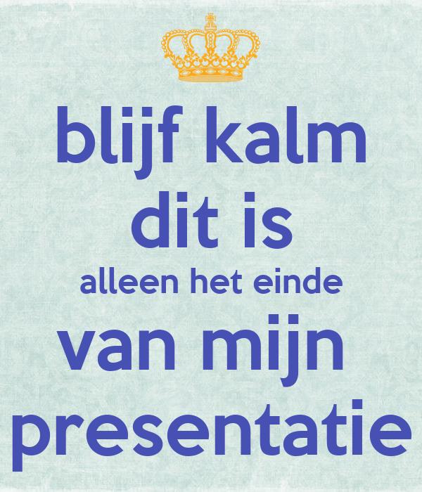 Related image with Keep Calm Het Is Eind Van Mijn Werkstuk Poster