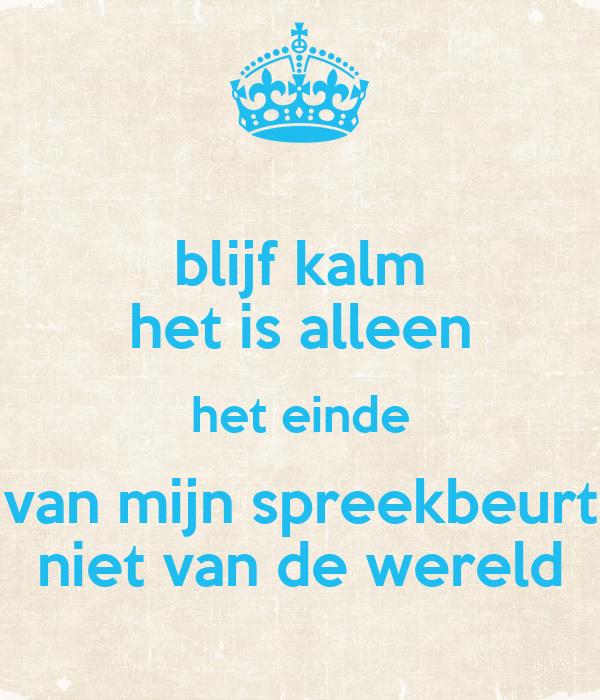 Blijf kalm het is alleen het einde van mijn spreekbeurt niet van de wereld poster lotte keep - Einde van de wereld meubilair ...