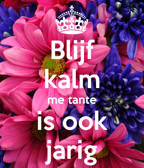 Blijf Kalm Me Tante Is Ook Jarig Poster Esther Keep Calm O Matic