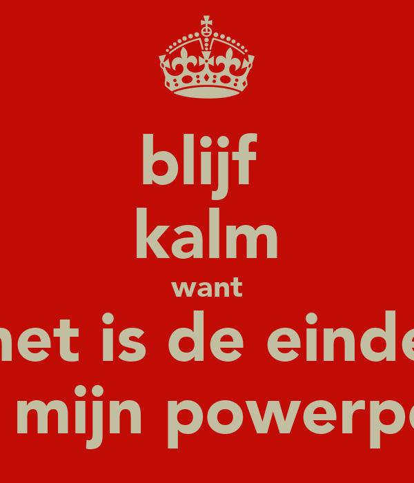 Blijf kalm want het is de einde van mijn powerpoint poster esra keep calm o matic - Einde van de wereld meubilair ...