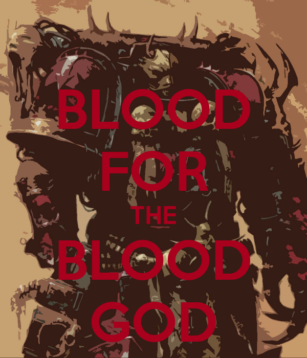 [Image: blood-for-the-blood-god-12.png]