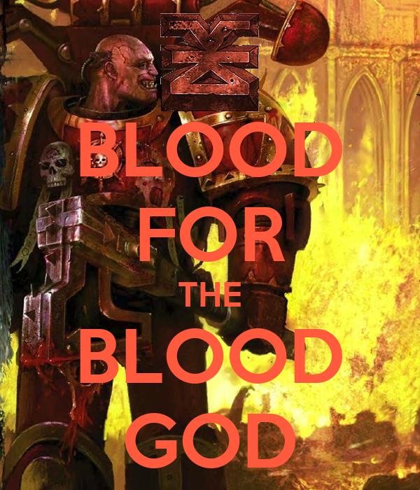 [Image: blood-for-the-blood-god-13.png]