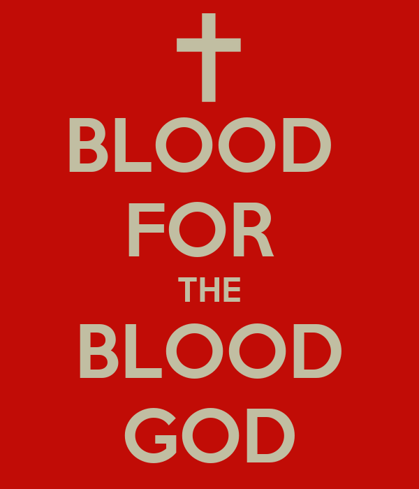 blood-for-the-blood-god-3.png