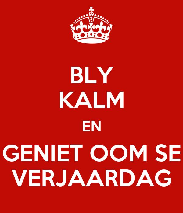 Bly Kalm En Geniet Oom Se Verjaardag Poster Cecile Keep Calm O Matic