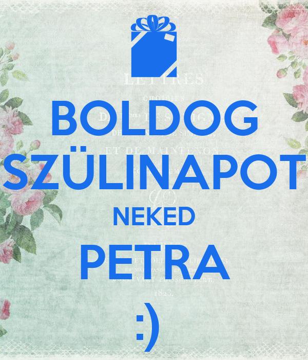 boldog szülinapot neked BOLDOG SZÜLINAPOT NEKED PETRA :) Poster | Norbi | Keep Calm o Matic boldog szülinapot neked