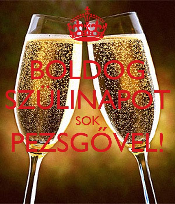 boldog születésnapot pezsgő BOLDOG SZÜLINAPOT SOK PEZSGŐVEL! Poster | N | Keep Calm o Matic boldog születésnapot pezsgő