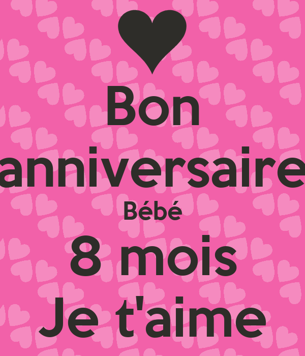 bon anniversaire b b 8 mois je t 39 aime poster julie keep calm o matic. Black Bedroom Furniture Sets. Home Design Ideas