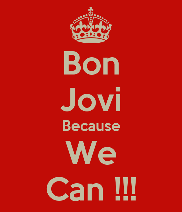 bon jovi because we can poster keep calm o matic. Black Bedroom Furniture Sets. Home Design Ideas