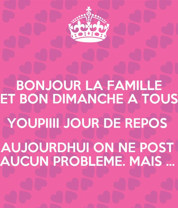 Bonjour La Famille Et Bon Dimanche A Tous Youpiiii Jour De