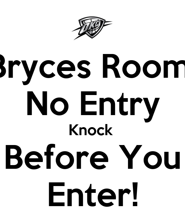 bryces room no entry knock before you enter poster bryce keep