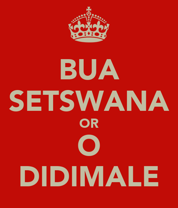 bua setswana or o didimale poster