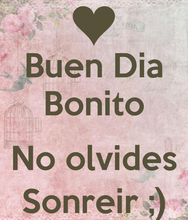 Buen Dia Bonito No Olvides Sonreir Poster Rociio Keep
