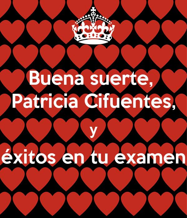 Buena Suerte Patricia Cifuentes Y éxitos En Tu Examen Poster