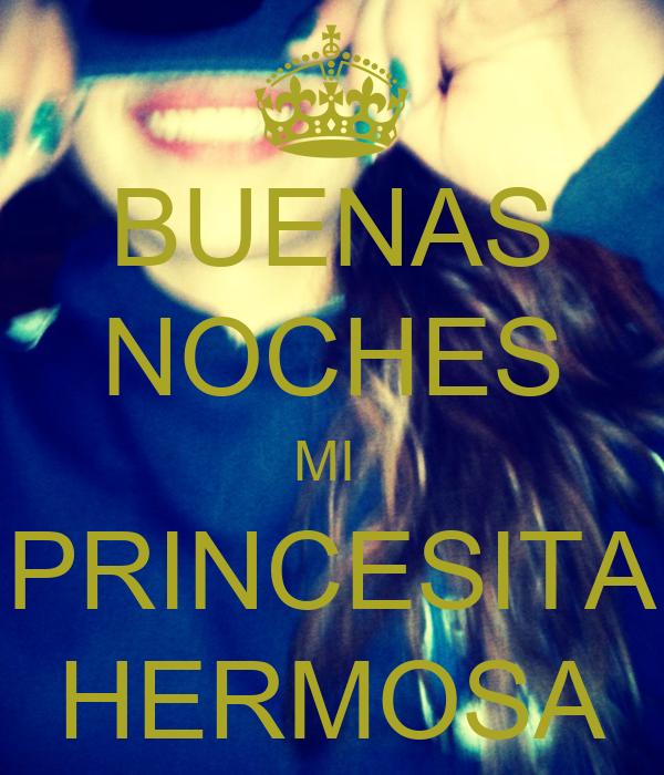 BUENAS NOCHES MI PRINCESITA HERMOSA Poster | MAICOL | Keep ...
