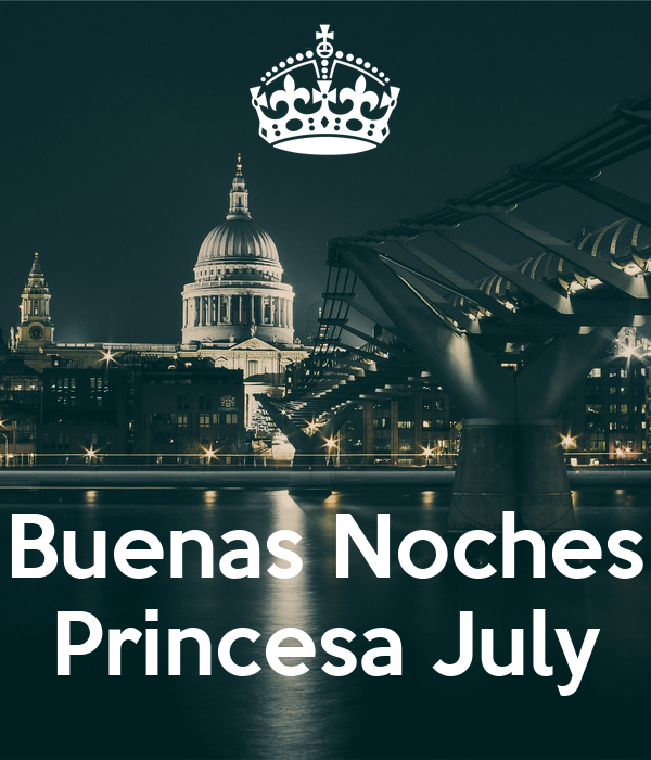 Buenas Noches Princesa July Poster | argenisjesusmillan | Keep ...
