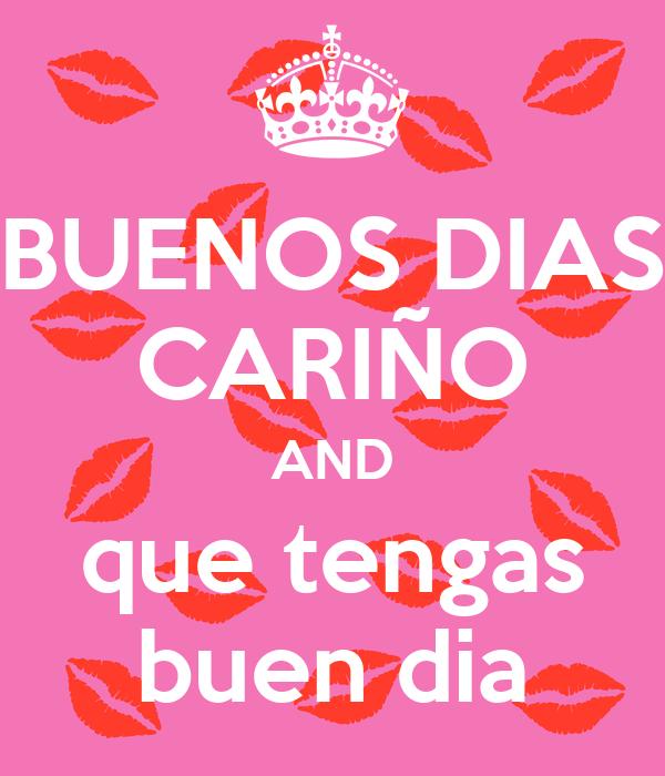 Buenos Dias Cariño And Que Tengas Buen Dia Poster Javi Keep Calm