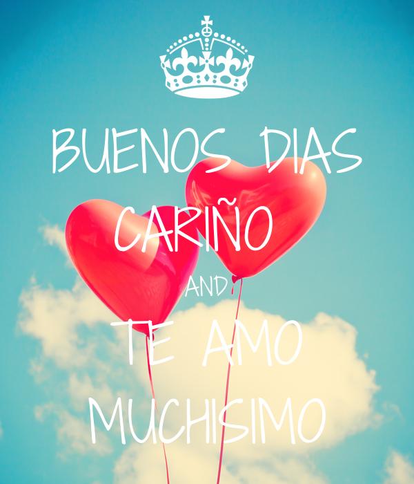 Buenos Dias Cariño And Te Amo Muchisimo Poster Yooo Keep Calm O