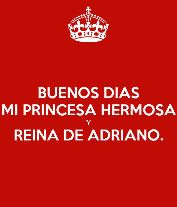 Buenos Dias Mi Princesa Hermosa Y Reina De Adriano Poster Jeremy