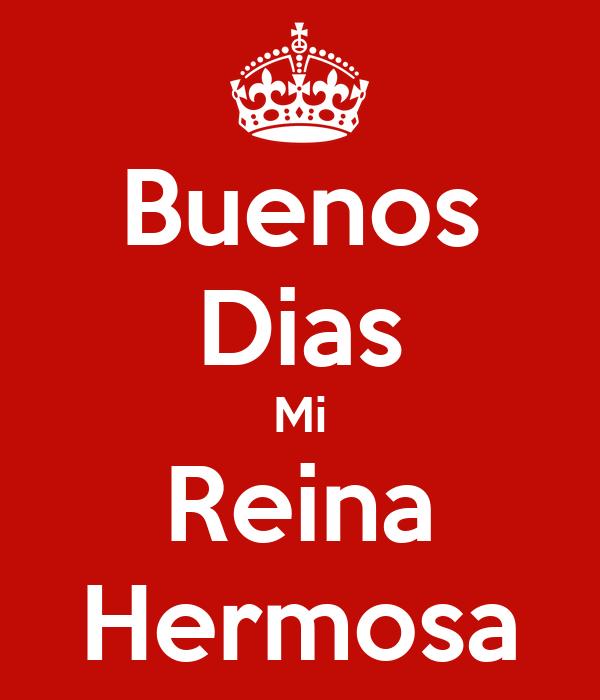 Buenos Dias Mi Reina Hermosa Poster Carlos Keep Calm O Matic