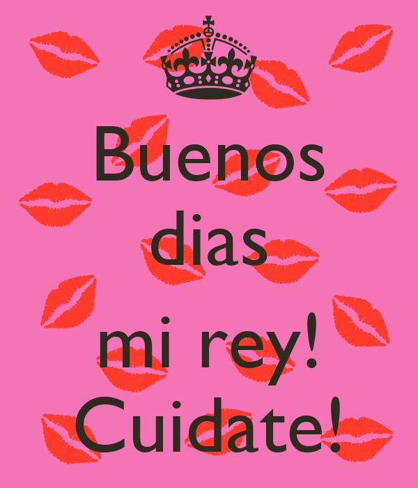 Buenos Dias Mi Rey Cuidate Poster Ana Keep Calm O Matic