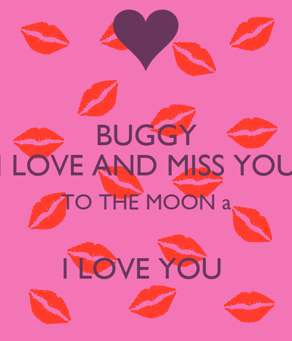 Buggy I Love And Miss You To The Moon A I Love You Poster Love