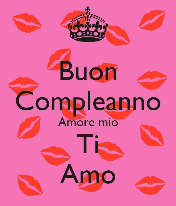 Buon Compleanno Amore Mio Ti Amo Poster Fff Keep Calm O Matic