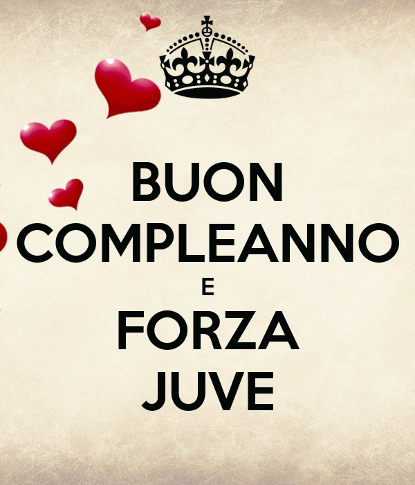 Buon Compleanno E Forza Juve Poster Roby Keep Calm O Matic