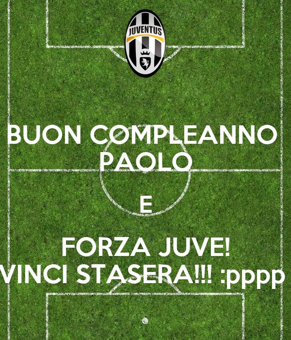 Buon Compleanno Paolo E Forza Juve Vinci Stasera Pppp Poster