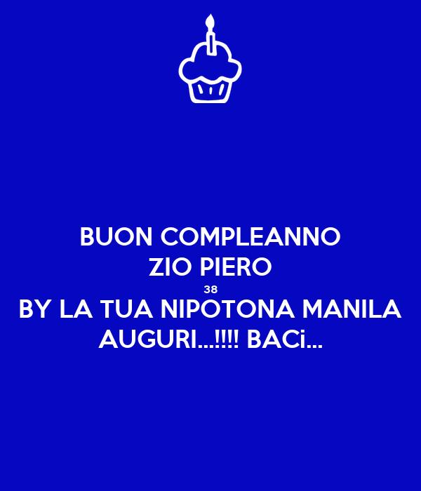 Buon Compleanno Zio Piero 38 By La Tua Nipotona Manila Auguri